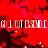 Play & Download Chill out Ensemble by Various Artists | Napster