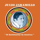 Play & Download El Sentimental de América by Julio Jaramillo | Napster