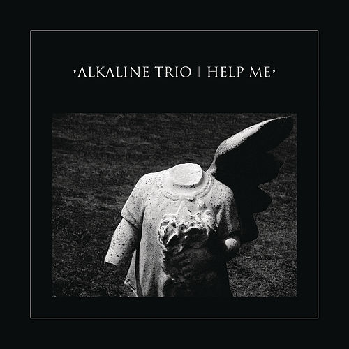 Play & Download Help Me by Alkaline Trio | Napster