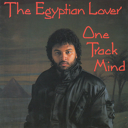 Play & Download One Track Mind by The Egyptian Lover | Napster