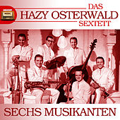 Play & Download Sechs Musikanten by Hazy Osterwald Sextett | Napster