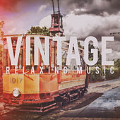 Vintage Relaxing Music von Various Artists