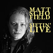 Play & Download Siftin' Thru Ashes (Live) by Matt Schofield | Napster