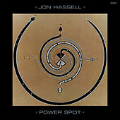Power Spot by Jon Hassell