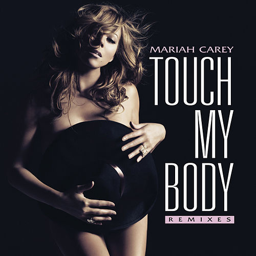 Play & Download Touch My Body by Mariah Carey | Napster