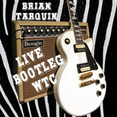 Play & Download Brian Tarquin Live Bootleg WTC by Brian Tarquin | Napster