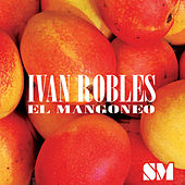 Play & Download El Mangoneo by Ivan Robles | Napster