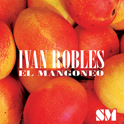 El Mangoneo by Ivan Robles