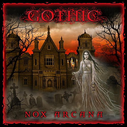 Play & Download Gothic by Nox Arcana | Napster