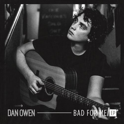 Bad for Me - EP by Dan Owen