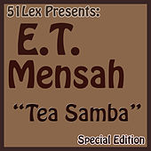 51 Lex Presents: Tea Samba by E.T. Mensah