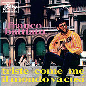 Play & Download Triste come me - Il mondo va così by Franco Battiato | Napster