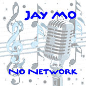 No Network by Jaymo