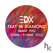 Want You (Then I Found You) [feat. BB Diamond] [Vocal Edit] by EDX