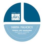 Play & Download Terra de Ninguém (Nicola Conte Rework) by Sabrina Malheiros | Napster