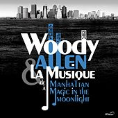 Woody Allen, from Manhattan to Magic in the Moonlight von Various Artists