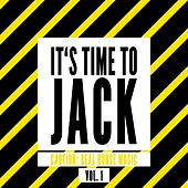 It's Time to Jack, Vol. 1 (Caution: Real House Music) by Various Artists