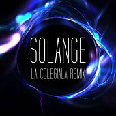 Play & Download La Colegiala (Remix) by Solange (Electronic) | Napster
