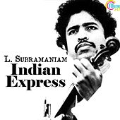 Indian Express (Instrumental) by L. Subramaniam