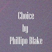 Play & Download Choice by Phillipo Blake by Various Artists | Napster