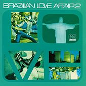 Play & Download Brazilian Love Affair, Vol. 2 by Various Artists | Napster