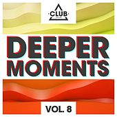 Deeper Moments, Vol. 8 by Various Artists