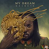 Play & Download My Dream - Single by Nesbeth | Napster