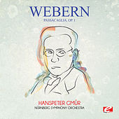 Play & Download Webern: Passacaglia, Op. 1 (Digitally Remastered) by Hanspeter Gmür | Napster