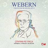 Play & Download Webern: 5 Pieces for Orchestra, Op. 10 (Digitally Remastered) by Othmar M.F. Maga | Napster