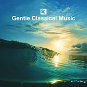 Play & Download Gentle Classical Music by Various Artists | Napster