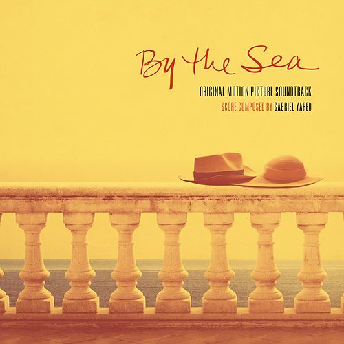 By the Sea (Original Motion Picture Soundtrack) by Gabriel Yared