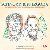 Play & Download Classical Christmas Music for Organ and Trumpet (Digitally Remastered) by Manfred Niezgoda | Napster
