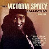 Play & Download The Victoria Spivey Collection 1926-27 by Various Artists | Napster