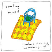 Play & Download Sometimes I Sit and Think, And Sometimes I Just Sit (Special Edition) by Courtney Barnett | Napster