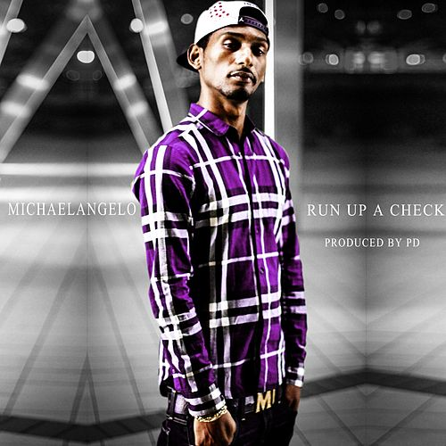 Play & Download Run up a Check by Michael Angelo | Napster