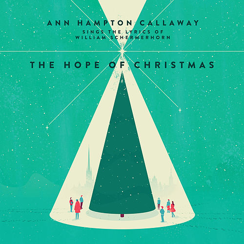 Play & Download Hope of Christmas by Ann Hampton Callaway | Napster