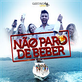 Não Paro de Beber - Single by Gusttavo Lima