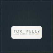 Play & Download Should've Been Us by Tori Kelly | Napster