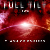 Full Tilt, Vol. 2: Clash of Empires by Full Tilt