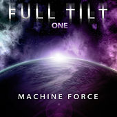 Full Tilt, Vol. 1: Machine Force by Full Tilt