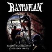 Play & Download Kein Schulterklopfen (gegen den Trend) by Rantanplan | Napster