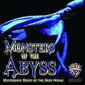 Play & Download Monsters of the Abyss: Mysterious Music of the Deep Ocean by Hollywood Film Music Orchestra | Napster