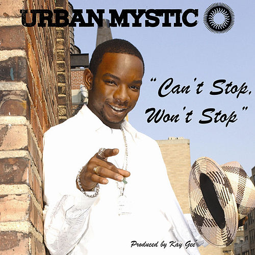 Play & Download Can't Stop, Won't Stop by Urban Mystic | Napster