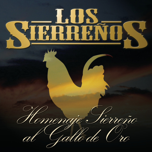 Play & Download Homenaje Sierreño Al Gallo De Oro by Los Sierrenos | Napster