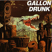 You, The Night… and The Music by Gallon Drunk