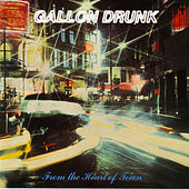 Play & Download From the Heart of Town by Gallon Drunk | Napster