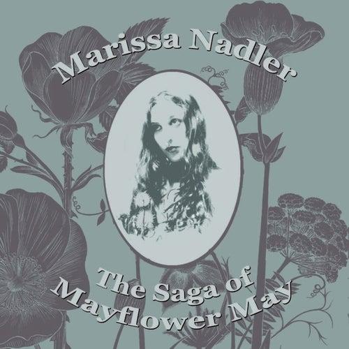 Play & Download The Saga Of Mayflower May by Marissa Nadler | Napster