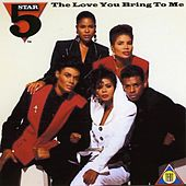 The Love You Bring To Me by Five Star