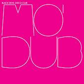 Mo' Dubs von Black Devil Disco Club