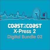 Play & Download X-Press 2 'Coast 2 Coast' (Bundle 2) by Various Artists | Napster